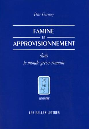 Famine et approvisionnement dans le monde gréco-romain