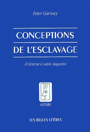 Conceptions de l'esclavage. D'Aristote à saint Augustin