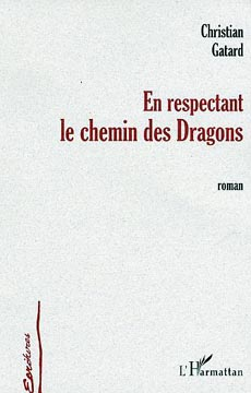 Gatard, En respectant le chemin des dragons