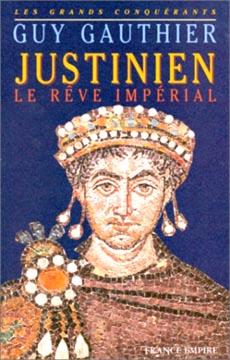 Justinien : le rêve impérial