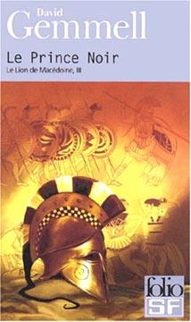 Gemmell, Le Lion de Mac�doine t.3 : Le Prince noir