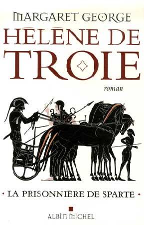 Hélène de Troie : La prisonnière de Sparte