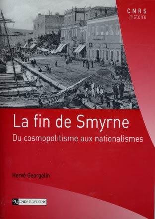 La fin de Smyrne. Du cosmopolitisme aux nationalismes