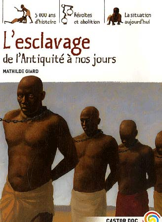 L'esclavage de l'Antiquitι ΰ nos jours