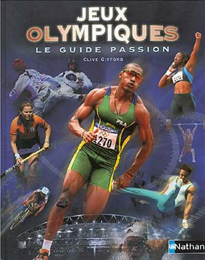Les Jeux Olympiques. Le guide passion