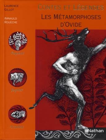 Gillot, Contes et L�gendes. Les M�tamorphoses d'Ovide