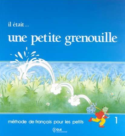 Girardet, Il était ... une petite grenouille 1 (Livre de l'élève)