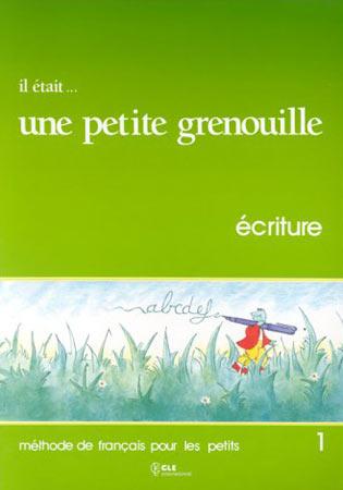 Girardet, Il était ... une petite grenouille 1 (Cahier d'écriture)