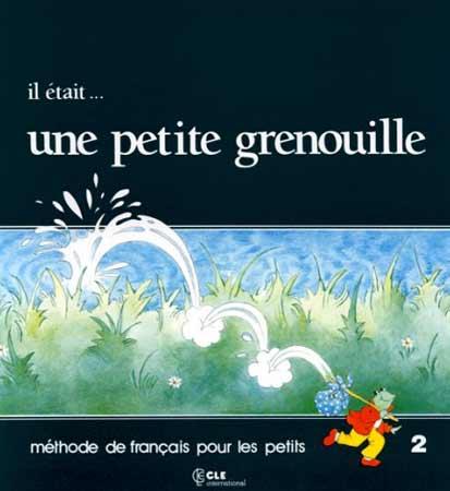 Il était ... une petite grenouille 2 (Livre de l'élève)