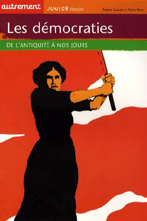 Godard, Les d�mocraties. De la Gr�ce antique � nos jours