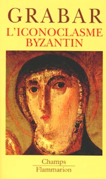 Grabar, L'iconoclasme byzantin