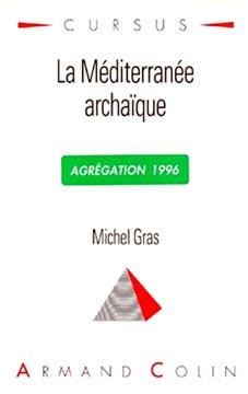 Gras, La Méditerranée archaïque