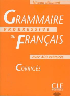 Grammaire progressive du fran�ais - Niveau d�butant - Corrig�s