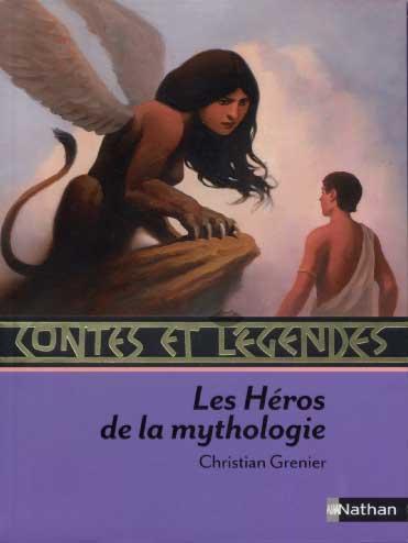 Grenier, Contes et Légendes. Les Héros de la mythologie