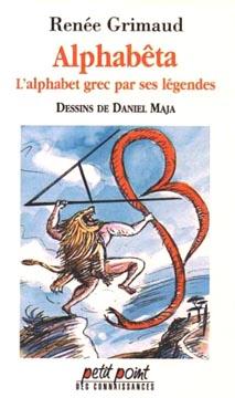 Grimaud, Alphabêta, L'alphabet grec par ses légendes