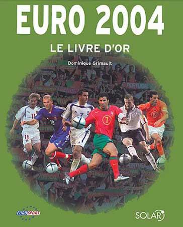 Euro 2004. Le livre d'or