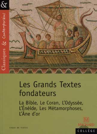 Grinfas-Bouchibti, Les Grands Textes Fondateurs. La Bible, le Coran, l'Odyssée, l'Enéide, les Métamorphoses, l'Ane d'or