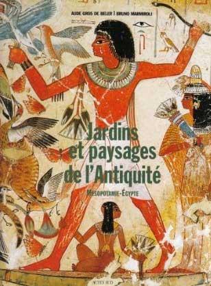 Jardins et paysages de l'Antiquité I.  Mésopotamie et Egypte