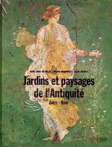 Jardins et paysages de l'Antiquité II. Grèce et Rome