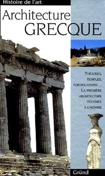 Gründ, L'architecture grecque