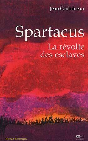Guiloineau, Spartacus. La révolte des esclaves