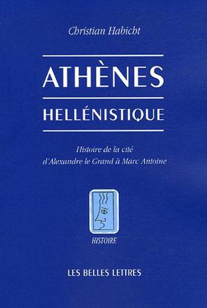 Athènes hellénistique. Histoire de la cité d'Alexandre le Grand à Marc Antoine