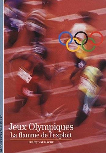 Les jeux olympiques. La Flamme de l'exploit
