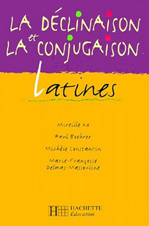 La dclinaison et la conjugaison latines