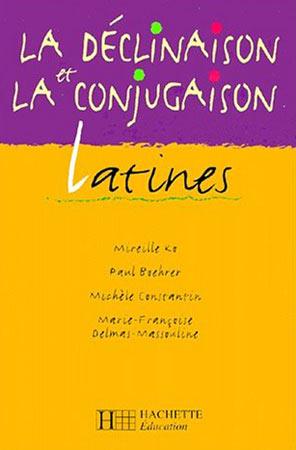 Hachette, La déclinaison et la conjugaison latines