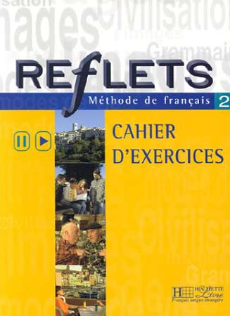 Reflets - niveau 2 - Cahier d'exercices