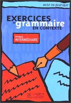 Hachette, Exercices de grammaire en contexte - Niveau intermédiaire