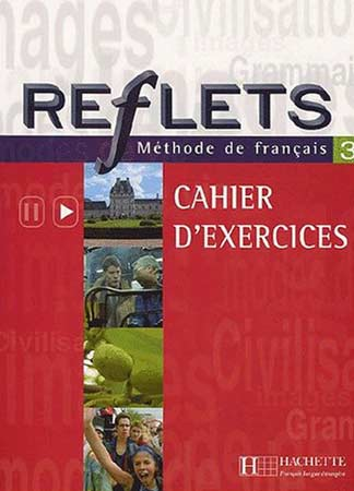 Reflets - niveau 3 - Cahier d'exercices
