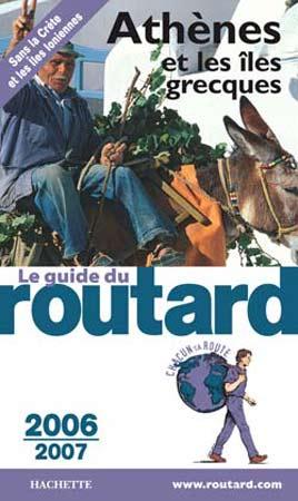 Hachette, Guide du Routard Athènes et les îles grecques 2006-2007