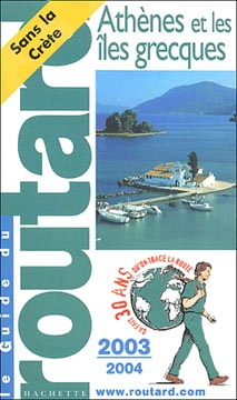 Hachette, Guide du Routard Athènes et les Iles Grecques 2003/2004