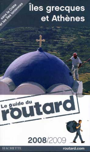 Guide du Routard Iles grecques et Ath�nes 2008-2009