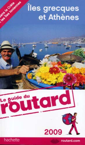 Guide du Routard Iles grecques et Ath�nes 2009