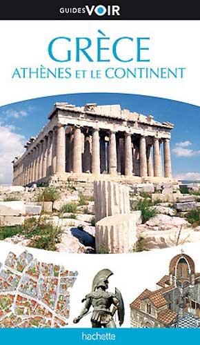 Guide Voir Grèce. Athènes et le continent