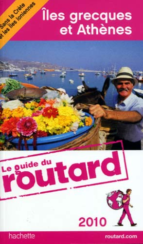 Hachette, Guide du Routard les grecques et Ath&egrave;nes 2010