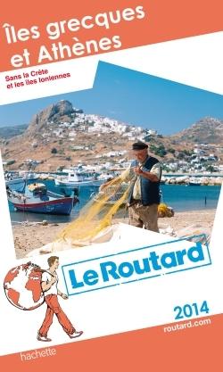 Guide du Routard Îles grecques et Athènes