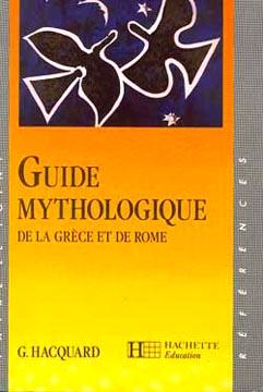 Guide mythologique de la Gr�ce et de Rome