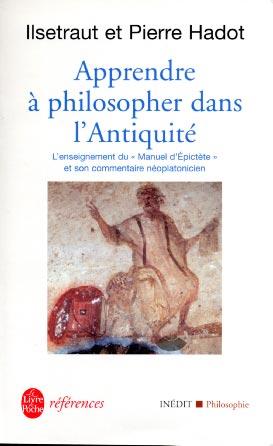 Hadot, Apprendre à philosopher dans l'antiquité