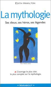 Hamilton, La Mythologie : Ses dieux, ses héros, ses légendes