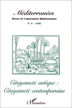 L'Harmattan, Méditerranées n° 8 - Citoyenneté antique : citoyenneté contempo