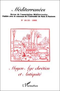 M�diterran�es n� 18-19 - Moyen �ge chr�tien et antiquit�