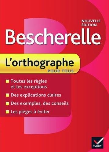 Bescherelle : L'Orthographe pour tous