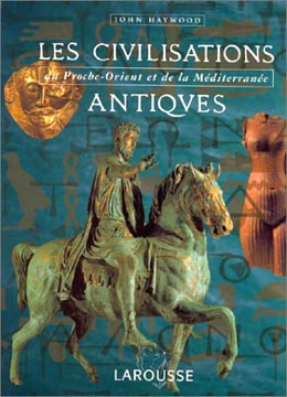 Haywood, Les civilisations antiques du Proche-Orient et de la Méditerranée