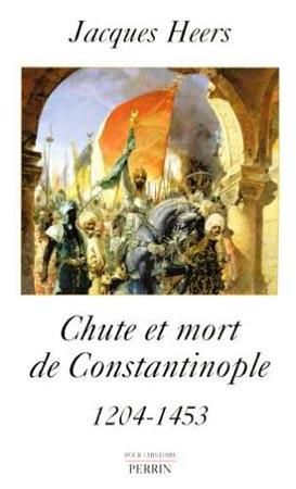 Chute et mort de Constantinople. 1204-1453
