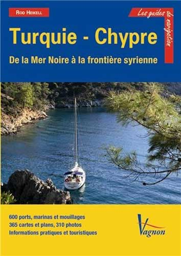 Turquie - Chypre. Guide nautique de la Mer Noire  la frontire syrienne