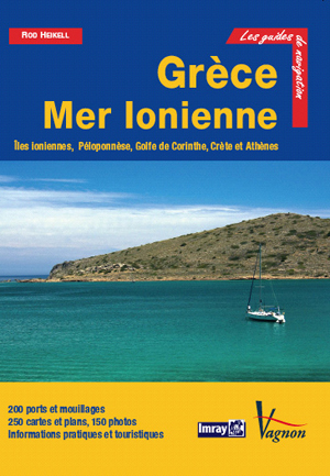 Grce Mer Ionienne. Guide nautique des Ctes et Iles Grecques : Tome 1