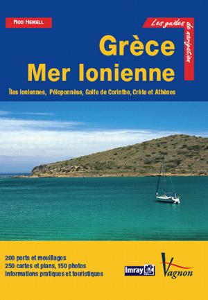 Grèce Mer Ionienne. Guide nautique des Côtes et Iles Grecques : Tome 1